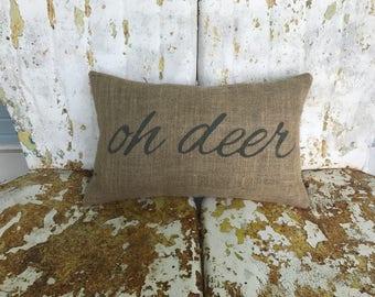 Burlap Pillow Script Font OH DEER Lumbar Decorative Throw Accent Pillow Custom Colors Available Home Decor Rustic