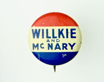 Political Collectibles - Vintage WILLKIE & McNARY Pin back Campaign Button, 1940