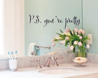 20% OFF P.S. You're Pretty- Bathroom Mirror girls love Decal Vinyl Lettering wall decals words family friends sticker Home girls itswritteni