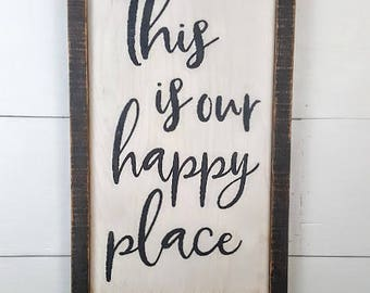 This is our happy place- Custom Rustic Wooden Sign - Made to Order - Home Decor