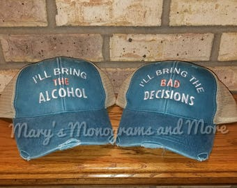 Free Shipping, Set of 2, I'll bring the alcohol, bad decisions trucker hat set, custom girls trip, bff, night out, party drinking hat set