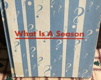 Vintage 1950s Nature Book - What is A Season by Gene Darby 1959 First Edition
