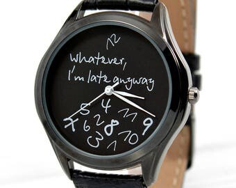 Funny Gifts | Black Watch | Whatever, I'm late Anyway Watch | Women Watches | Leather Watch | Men's Watch | Anniversary Gift | FREE SHIPPING