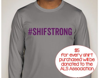 Team #SHIFSTRONG Long Sleeve Performance Shirts