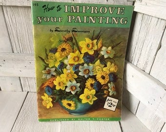 Vintage book How to Improve Your Painting art instruction Walter Foster 1960s- free shipping US
