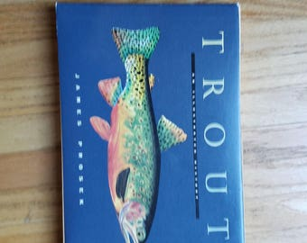 Trout: An IIlustrated History  ~ James Prosek
