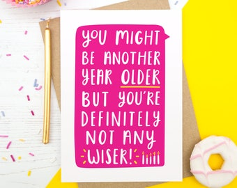 Birthday Card - Older but not wiser - Funny birthday card - Getting old - Cheeky birthday card - Old age