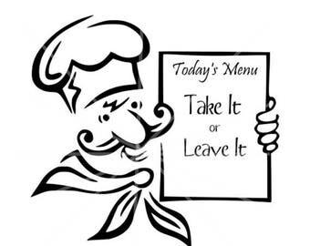 75% OFF SVG - Todays Menu Take it or Leave It - Chef svg - Chef - Sign SVG - Menu - Take it or Leave it - Pallet Sign File - Diy Sign File