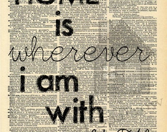 Home is...- Vintage Dictionary print Home is wherever i am with you