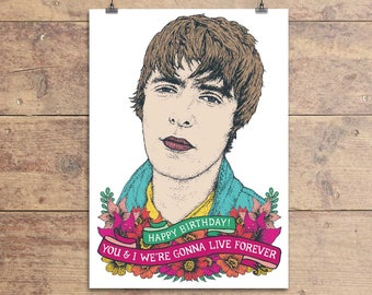 Liam Gallagher - Oasis Greeting Card - Live Forever Lyric Card - Birthday Card