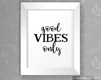 Good Vibes Only Wall Decor - Instant Download And Print - 8x10 AND 16x20 - Good Vibes Poster - Good Vibes Wall Artwork - Good Vibes Only