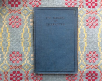 The Making of Character by John MacCunn 1919 Vintage Book on Ethics and Philosophy by Cambridge University Press