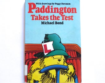 Paddington Takes the Test by Michael Bond  Illustrations by Peggy Fortnum