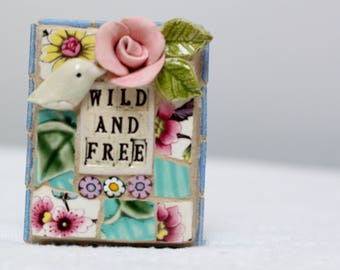 WILD AND FREE mosaic, pique assiette, mosaic art