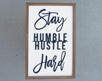 Stay Humble - Hustle Hard - Motivational Art - Office Decor - Work Hard - Inspirational Art - Gift for Him - Inspirational Quote - Gift