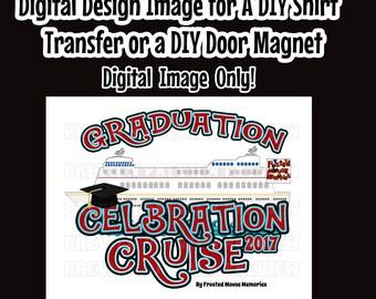 Printable Graduation Cruise Shirt Transfer Graduate Cruise Door Magnet Graduation Cruise Shirt Iron On DIY Cruise shirt