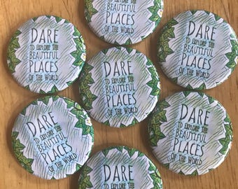 Dare to Explore 1.25'' pinback button, custom pins and patches, inspirational quote graphic keychain, travel nature badge, backpack pins