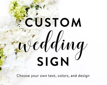CUSTOM Wedding Sign - Choose Your Text and Color(s)