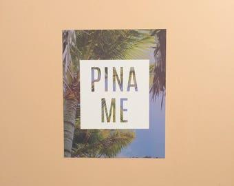 Pina Me - pina colada funny digital print