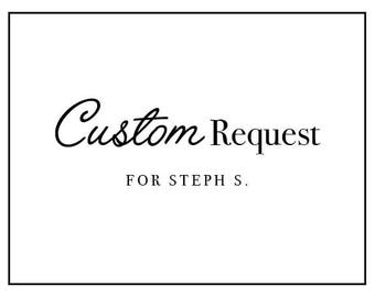 Custom Requests (2) for Steph