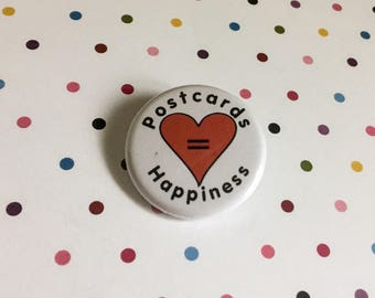 Postcards = Happiness  Pinback Button Badge 1.25 inch Flair Magnet