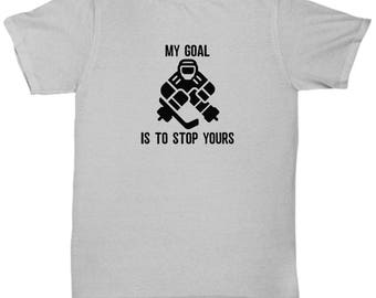 My Goal is to Stop Yours Goalie Goaltender Ice Hockey Funny Shirt Gift