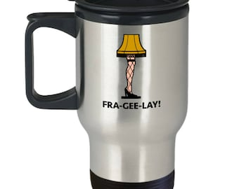 Christmas Story Leg Lamp Fra-Gee-Lay Italian Funny Gift Travel Mug Coffee Cup Movie Old Man