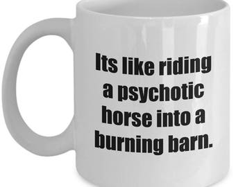 The Birdcage Movie Psychotic Horse Burning Barn Funny Gift Mug Quote Albert Coffee Cup