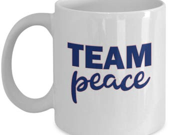 Team Peace Gift Mug Inspirational Motivational Love Kindness Inspiration Motivation Coffee Cup
