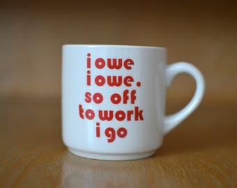 I Owe Mug