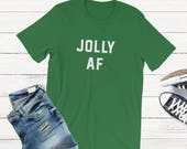 JOLLY AF. Christmas Shirt...