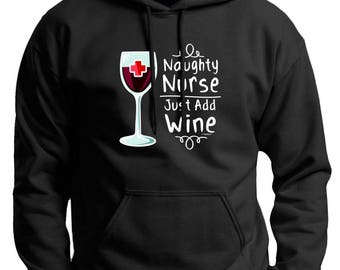 Funny Gift for Nurse Naughty Nurse Just Add Wine Premium Hoodie Sweatshirt F170 - WOD-978