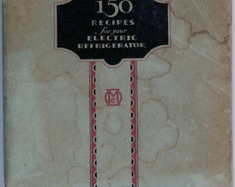 "1920s Recipe Book, ""150 Recipes For Your Electric Refrigerator"""