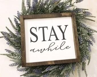 Stay awhile Sign / Framed Stay Awhile sign / Framed sign / Stay / Farmhouse / Framed
