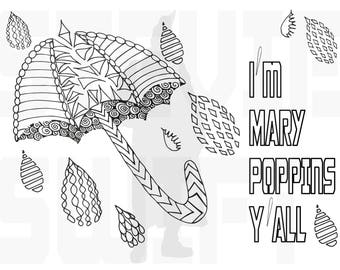 Printable Coloring Page - I'M MARY POPPINS Y'all//adult coloring//relaxation//funny//alone time//rainy day activity//kids coloring page