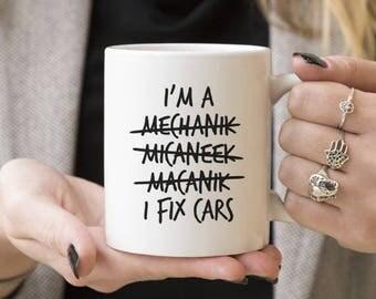 I'm a Mechanic, I Fix Cars | Funny Gift, Coffee Mugs, Gift Ideas For Car Lover, Automotive Mechanic, Caffeine Lover