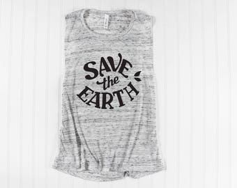 Earth Day Shirt/ Climate Change Shirt/ March for Science Shirt/ Womens Muscle Tee/ Planet EarthTank Top/ Science Shirt/ Science Matters