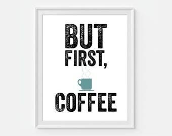 But First Coffee, Coffee Print, Coffee Wall Art, Coffee Bar Sign, Office Wall Art, But First Coffee Sign, Typography Art, Coffee Bar Print