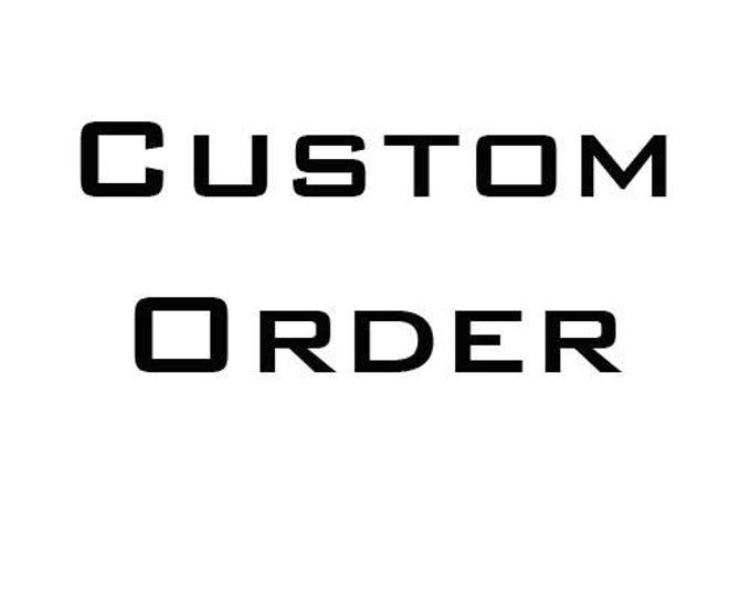 Custom order for Kira