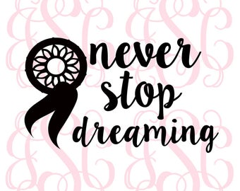 Never Stop Dreaming Vinyl Decal