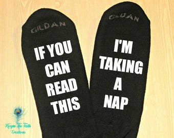 NAP SOCKS - If You Can Read This, I'm Taking a Nap Socks - Funny Socks - Novelty Socks - Gift for Him - Nap Lover Gift - Gift for Mom