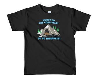 Where Do The Good Bears Go To Hibernate? Kids Shirt