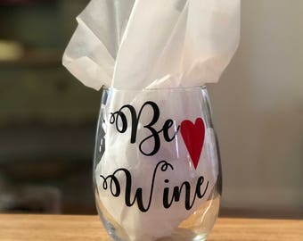Be wine wine glass
