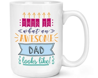 This Is What An Awesome Dad Looks Like 15oz Mighty Mug Cup
