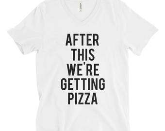 RESERVED 7 V-NECK Shirts: After This We're Getting PIZZA Unisex fit T-Shirt - Bridesmaid Getting Ready Outfit - Bride Outfit - Robe - gifts