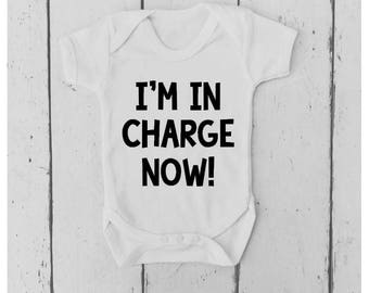 I'm in Charge Now Baby Vest | Bodysuit | Body Suit | Baby Grow | Baby Clothing | Unisex Vest | | Baby  Shower Gift | Funny Baby Vest |Onesie
