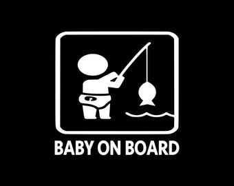 Baby On Board Decal Fishing Baby Decal Baby Fishing On Board Car Decal Baby On Board Car Decal Window Decal Wall Decal Laptop Tablet Fishing