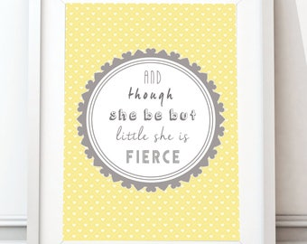 And though she be but little yellow art print