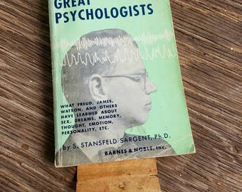 Vintage Book Great Psychologists 1955 By S. Stansfeld Sargent, Ph. D. Barnes And Noble. Vintage textbook, Science Book, Psychology.