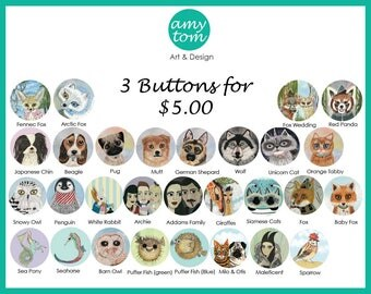 Mix and Match any 3 One Inch Pin Back Buttons/Animal Art Buttons for Jackets/Cat Pins/Unicorn Cat Buttons/Animal Art Pins for Jackets